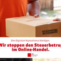 Den digitalen Kapitalismus bändigen - Steuerbetrug im -Onlinehandel stoppen.